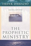 Developing the Prophetic Ministry Paperback