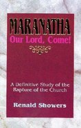 Maranatha: Our Lord, Come! Paperback