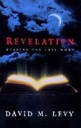 Revelation: Hearing the Last Word Paperback
