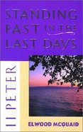 11 Peter: Standing Fast in the Last Days Paperback