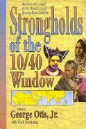 Strongholds of the 10/40 Window Paperback