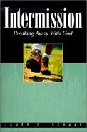 Intermission: Breaking Away With God Paperback