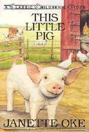 Little Pig, This (Classic Children's Story Series) Paperback