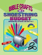 Bible Crafts on a Shoestring Budget: Ages 4&5 (Reproducible) Paperback