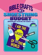 Bible Crafts on a Shoestring Budget: Grades 1&2 (Reproducible) Paperback