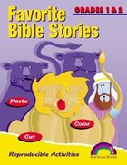 Grades 1&2 (Reproducible) (Favourite Bible Stories Series) Paperback