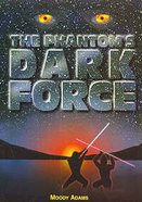 The Phantom's Dark Force Paperback