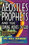 Apostles, Prophets and the Coming Moves of God Paperback