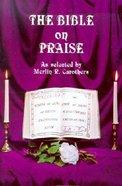 Bible on Praise Paperback