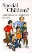 Special Children? a Theology of Childhood Paperback