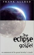 The Eclipse of the Gospel Paperback