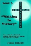 Christian Deliverance #03: Walking in Victory Paperback