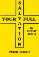 Your Full Salvation in Christ Jesus Paperback