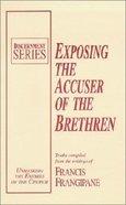 Exposing Accuser of the Brethren