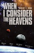 When I Consider the Heavens Paperback
