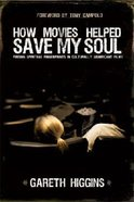 How Movies Helped Save My Soul Paperback