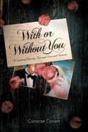 With Or Without You Paperback