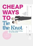 Cheap Ways to Tie the Knot Paperback