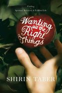 Wanting All the Right Things Paperback