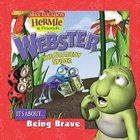 Webster, the Scaredy Spider (Hermie And Friends Series) Paperback
