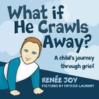 What If He Crawls Away?