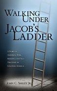 Walking Under Jacob's Ladder Paperback