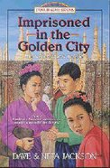 Imprisoned in the Golden City (#08 in Trailblazer Series) Paperback