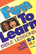 Fun to Learn Bible Lessons: K-3 (Vol 1) Paperback