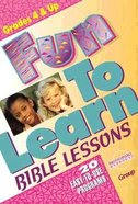 Fun to Learn Bible Lessons: Grades 4 & Up Paperback