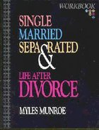 Single, Married, Seperated and Life After Divorce (Workbook) Paperback