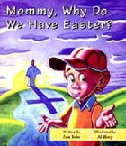 Mommy, Why Do We Have Easter? (Mommy Why Series)