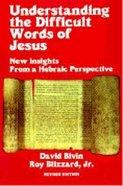 Understanding the Difficult Words of Jesus Paperback