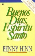Buenos Dias, Espiritu Santo (Good Morning Holy Spirit) Paperback