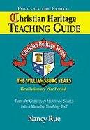 Williamsburg Years (Christian Heritage Teacher's Guide Series) Paperback