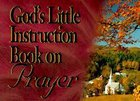 God's Little Instruction Book on Prayer Paperback