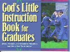 God's Little Instruction Book For Graduates Paperback