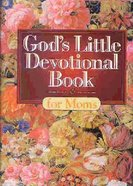 God's Little Devotional Book: Moms Hardback