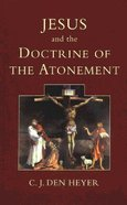 Jesus and the Doctrine of the Atonement Paperback