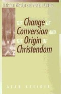 Change of Conversion and the Origin of Christendom Paperback