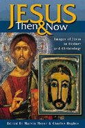 Jesus Then and Now Paperback