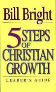 5 Steps to Christian Growth (Leader's Guide)