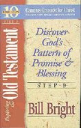 Exploring the Old Testament: Discover God's Pattern of Promise & Blessing (#09 in 10 Basic Steps Series)