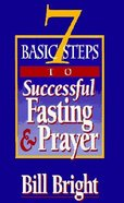 7 Basic Steps to Successful Fasting and Prayer (Pack 10)