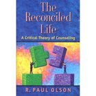 The Reconciled Life Paperback