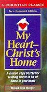 Christian Classics: My Heart, Christ's Home (Slimline) Paperback