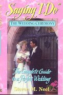 Saying I Do: Complete Guide to Perfect Wedding