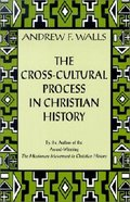 The Cross Cultural Process in Christian History