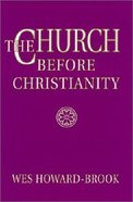 Church Before Christianity Paperback