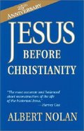 Jesus Before Christianity (25th Anniversary Edition) Paperback