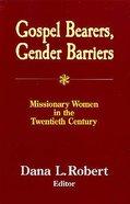 Gospel Bearers, Gender Barriers Paperback